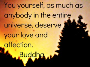 Buddha - You deserve love and affection