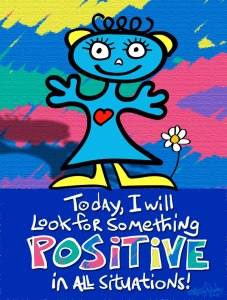 today I will look for something positive